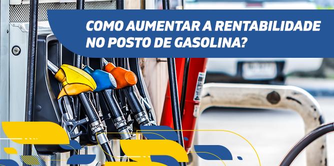 Aumente a rentabilidade do seu posto de combustível